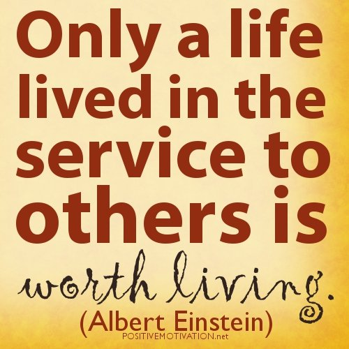 Albert-Einstein-qUOTES.Only-a-life-lived-in-the-service-to-others-is-worth-living