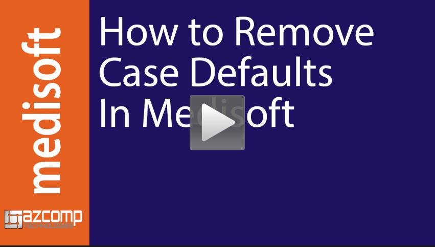 Medisoft Case Defaults