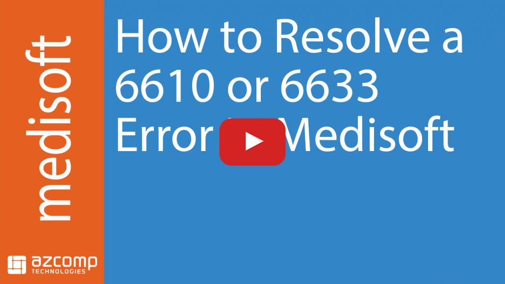 Medisoft 6610 or 6633 Error Resolution